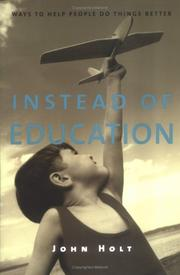 Cover of: Instead of education: ways to help people do things better
