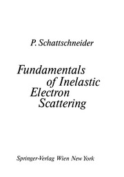 Cover of: Fundamentals of Inelastic Electron Scattering | Peter Schattschneider