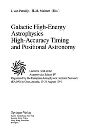 Cover of: Galactic high-energy astrophysics ; High-accuracy timing and positional astronomy | Astrophysics School (4th 1991 Graz, Austria)
