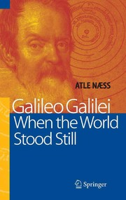 Cover of: Galileo Galilei, when the world stood still | Atle Næss