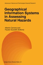 Cover of: Geographical Information Systems in Assessing Natural Hazards | Alberto Carrara