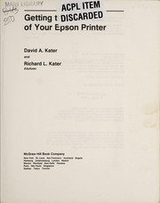 Cover of: Getting the most out of your Epson printer | David A. Kater