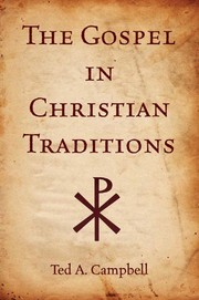 Cover of: The Gospel in Christian traditions | Ted Campbell