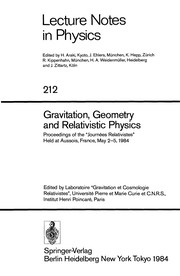 Cover of: Gravitation, geometry and relativistic physics | JourneМЃes relativistes (1984 Aussois, France)