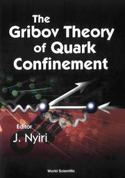 Cover of: The Gribov theory of quark confinement | V. N. Gribov