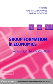 Cover of: GROUP FORMATION IN ECONOMICS: NETWORKS, CLUBS, AND COALITIONS; ED. BY GABRIELLE DEMANGE