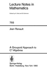 Cover of: A groupoid approach to C*-algebras | Jean Renault