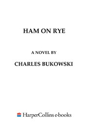 Cover of: Ham On Rye | Charles Bukowski