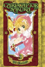 Cardcaptor Sakura - 100% Authentic Manga Volume 1