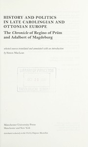 Cover of: History and politics in late Carolingian and Ottonian Europe