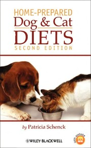 Cover of: Home-prepared diets for dogs and cats | Patricia A. Schenck