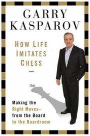 Cover of: How life imitates chess | G. K. Kasparov