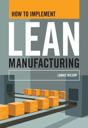 Cover of: How to implement lean manufacturing | Lonnie Wilson