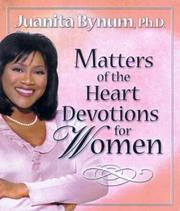 Cover of: Matters of the Heart Devotions for Women | Juanita Bynum