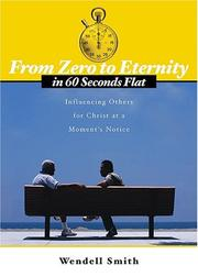Cover of: From Zero to Eternity in 60 Seconds Flat | Wendell Smith