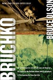 Bruchko: the astonishing true story of a 19-year-old American--his capture by the Motilone Indians and his adventures in Christianizing the Stone Age tribe