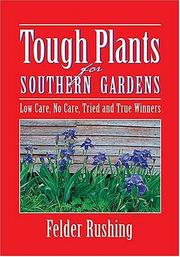Cover of: Tough Plants for Southern Gardens | Felder Rushing