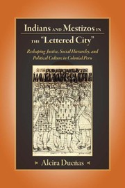Cover of: Indians and mestizos in the lettered city | Alcira DueГ±as