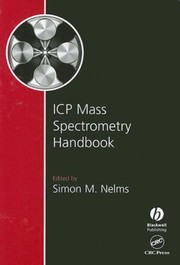 Cover of: Inductively coupled plasma mass spectrometry handbook | Simon M. Nelms