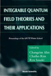 Cover of: Integrable quantum field theories and their applications | APCTP Winter School on Integrable Quantum Field Theories and Applications (2000 Cheju Island, Korea)