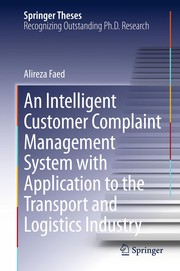 Cover of: An Intelligent Customer Complaint Management System with Application to the Transport and Logistics Industry | Alireza Faed