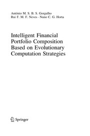 Cover of: Intelligent Financial Portfolio Composition based on Evolutionary Computation Strategies | Antonio Gorgulho
