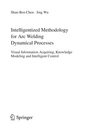 Cover of: Intelligentized Methodology for Arc Welding Dynamical Processes
