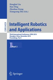Intelligent Robotics and Applications by Honghai Liu