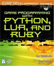 Cover of: Game Programming with Python, Lua, and Ruby (Game Development) | Tom Gutschmidt
