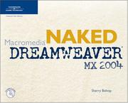 Cover of: Naked Macromedia Dreamweaver MX 2004 (Design With)