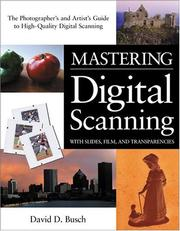 Cover of: Mastering Digital Scanning with Slides, Film, and Transparencies