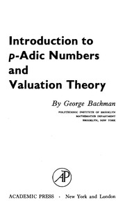 Cover of: Introduction to p-Adic numbers and valuation theory | George Bachman