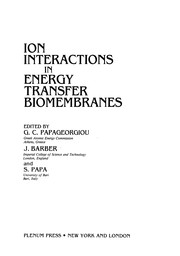 Cover of: Ion Interactions in Energy Transfer Biomembranes | G. C. Papageorgiou