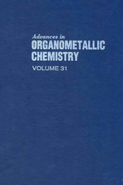 Cover of: Advances in Organometallic Chemistry, 31 | West, Robert