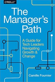 Cover of: The Manager's Path: A Guide for Tech Leaders Navigating Growth and Change