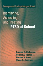 Cover of: Identifying, Assessing, and Treating PTSD at School (Developmental Psychopathology at School) | Amanda B. Nickerson