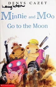 Cover of: Minnie and Moo go to the moon | Denys Cazet