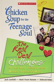 Cover of: Chicken Soup for the Teenage Soul : The Real Deal Challenges