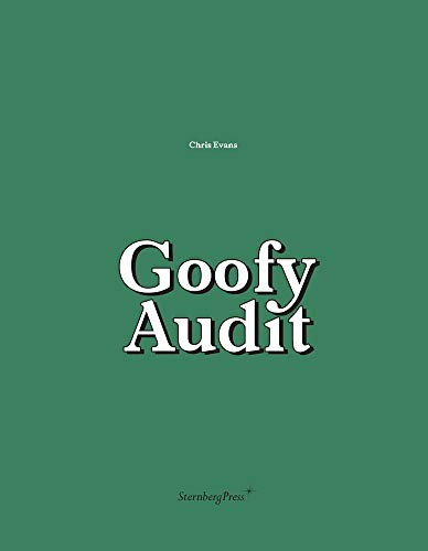 Chris Evans: Goofy Audit (Sternberg Press) by