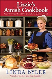 Cover of: Lizzie's Amish cookbook : favorite recipes from three generations of Amish cooks! |