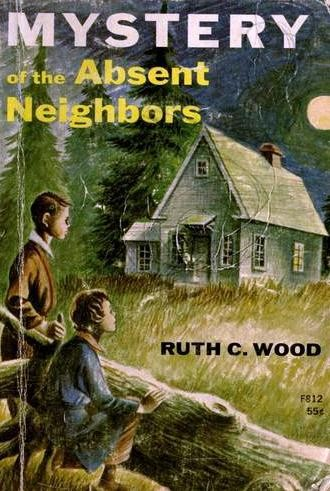 Mystery of the absent neighbors by Ruth C. Wood