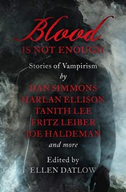Cover of: Blood Is Not Enough: Stories of Vampirism