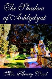 Cover of: The Shadow of Ashlydyat | Henry Wood