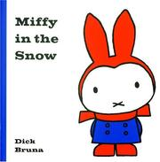 Cover of: Miffy In The Snow (Miffy (Big Tent Entertainment))