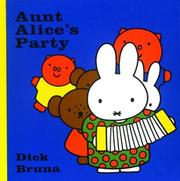 Cover of: Aunt Alice's Party (Miffy (Big Tent Entertainment))