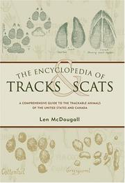 Cover of: The Encyclopedia of Tracks and Scats: A Comprehensive Guide to the Trackable Animals of the United States and Canada