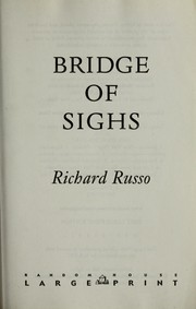 Cover of: Bridge of sighs | Richard Russo