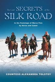 Cover of: The Last Secrets of the Silk Road | Countess Alexandra Tolstoy