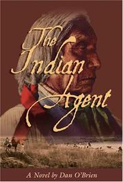 Cover of: The Indian agent | Dan O'Brien