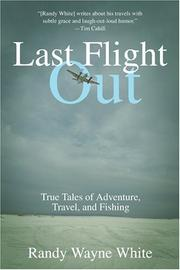 Cover of: Last Flight Out: True Tales of Adventure, Travel, and Fishing